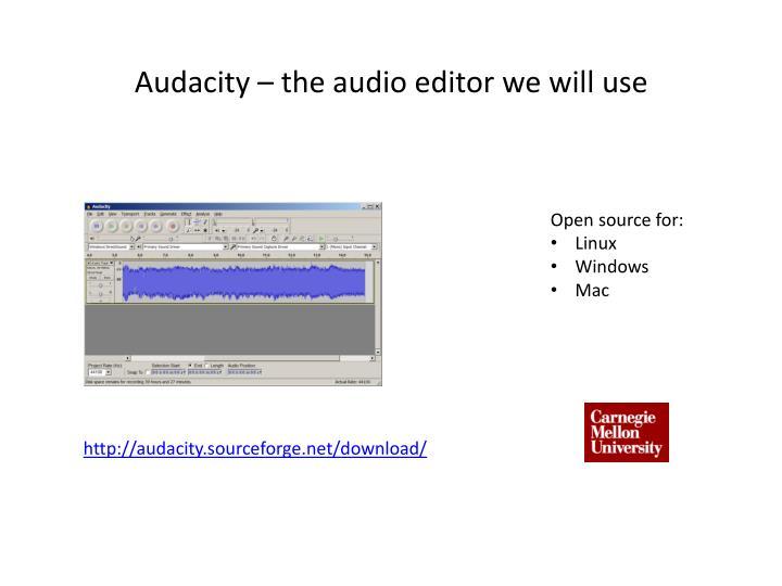 Audacity – the audio editor we will use