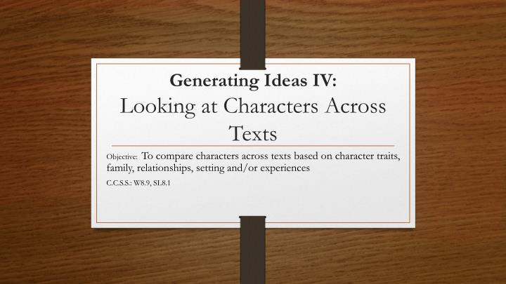 generating ideas iv looking at characters across texts n.