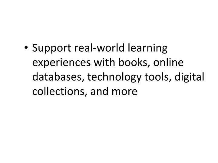 Support real-world learning experiences