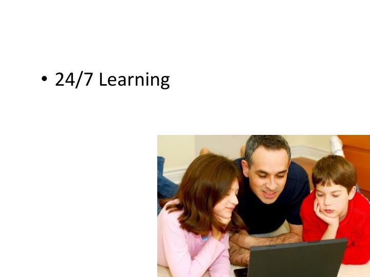 24/7 Learning