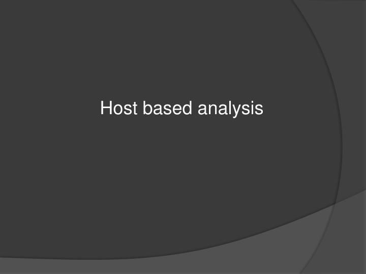 Host based analysis
