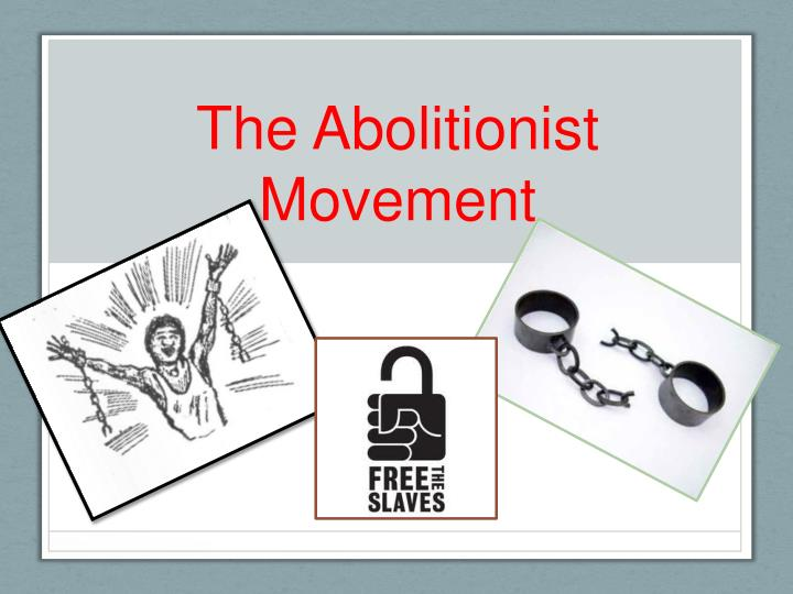 the abolitionist movement n.