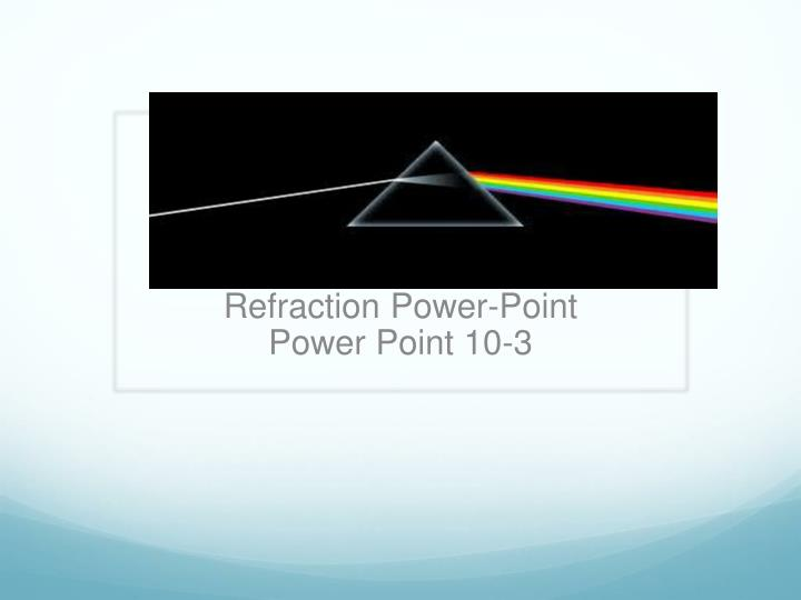 refraction power point power point 10 3 n.