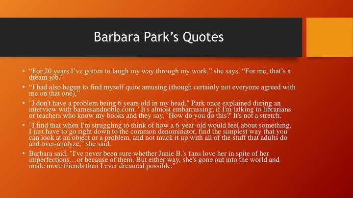 Barbara Park's Quotes