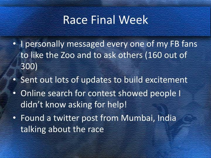Race Final Week