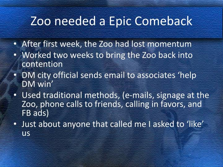 Zoo needed a Epic Comeback