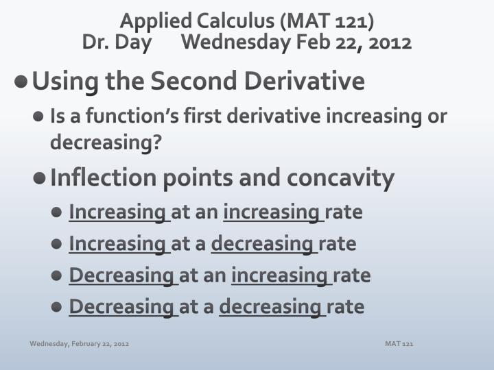 applied calculus mat 121 dr day wednes day feb 22 2012 n.
