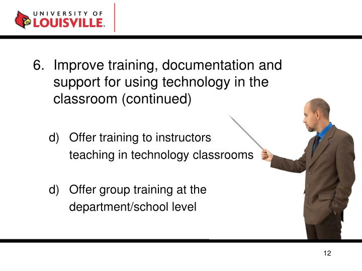 Improve training, documentation and support for using technology in the classroom (continued)