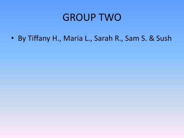 Group two