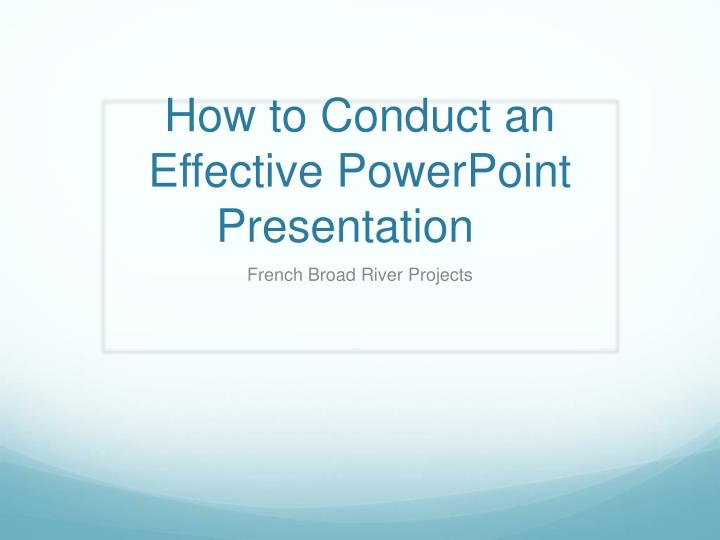 how to conduct an effective powerpoint presentation n.