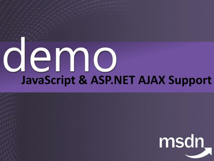 JavaScript & ASP.NET AJAX Support