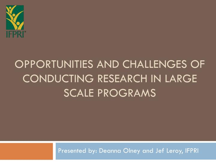 opportunities and challenges of conducting research in large scale programs