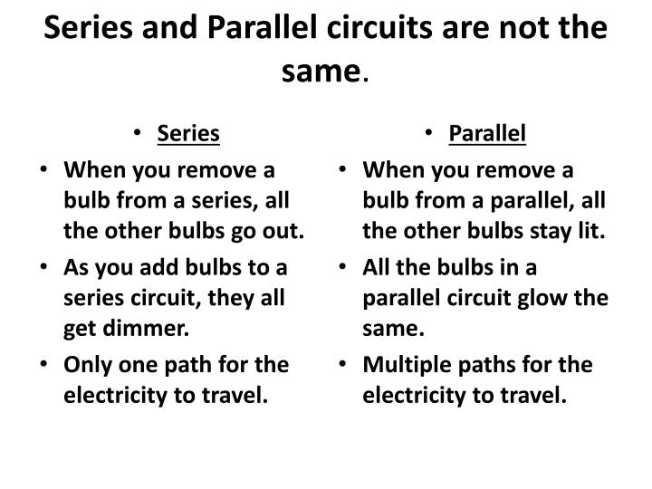 Series and Parallel circuits are not the same