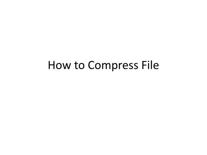 how to compress file n.