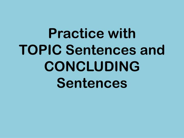 practice with topic sentences and concluding sentences n.