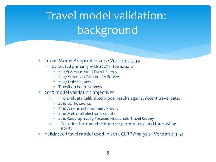 Travel model validation background