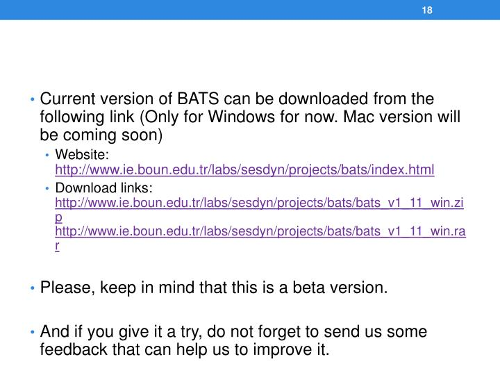 Current version of BATS can be downloaded from the following link (Only for Windows for now. Mac version will be coming soon)