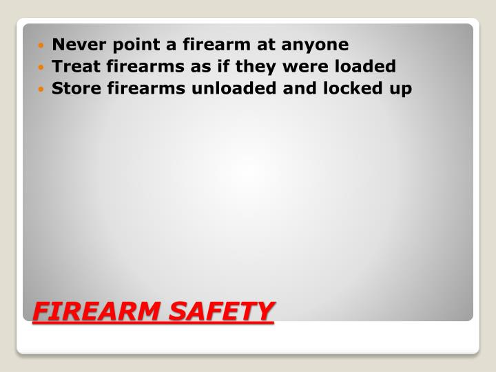 Never point a firearm at anyone