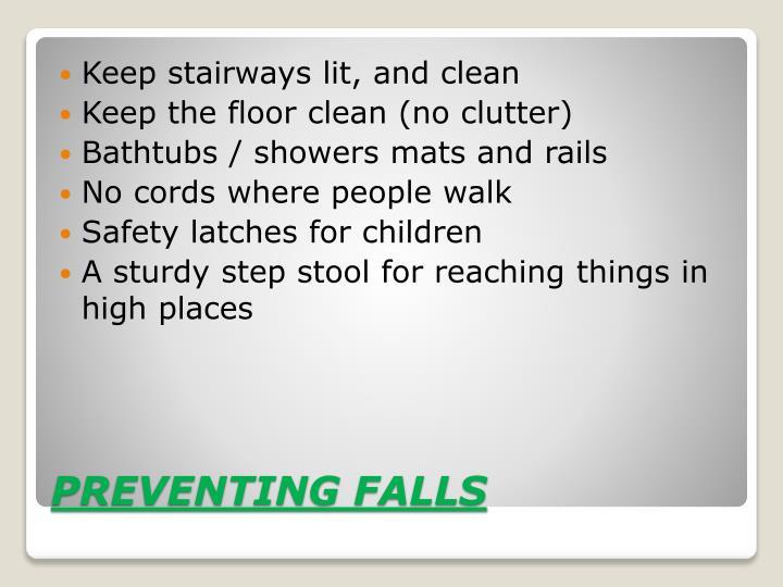 Keep stairways lit, and clean