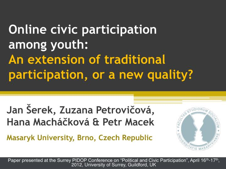 Online civic participation among youth an extension of traditional participation or a new quality