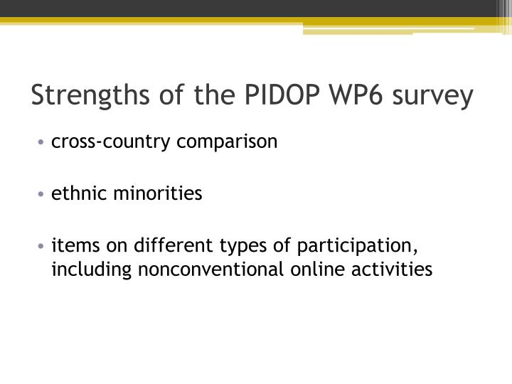 Strengths of the pidop wp6 surv e y1
