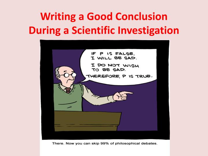 writing a good conclusion during a scientific investigation n.