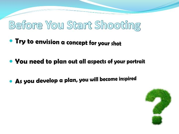 Before you start shooting
