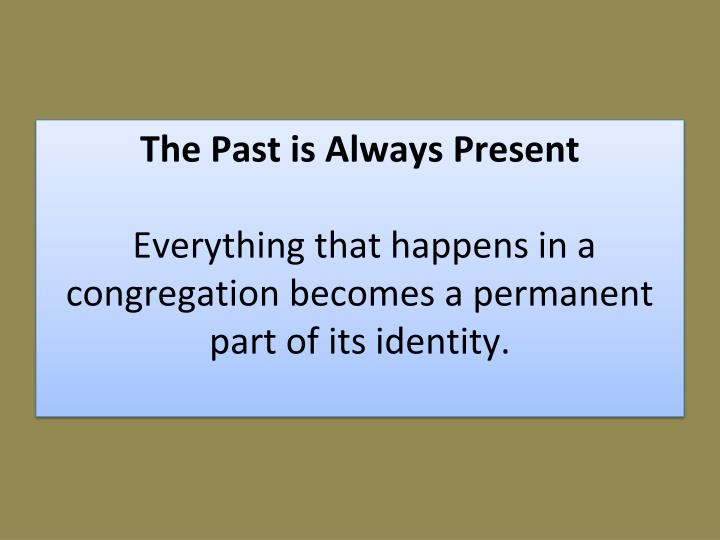 The Past is Always