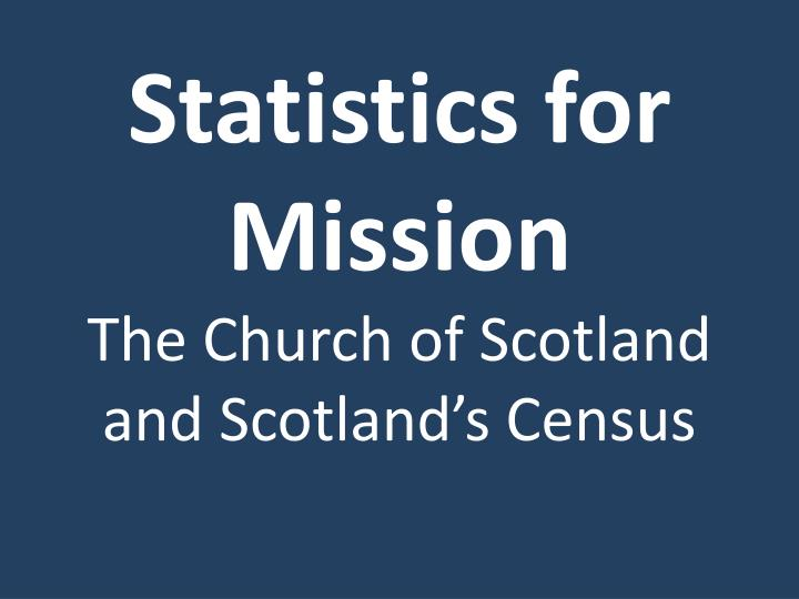 statistics for mission the church of scotland and scotland s census n.