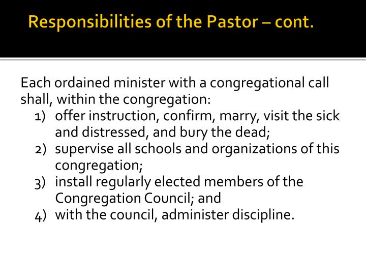 Responsibilities of the Pastor – cont.