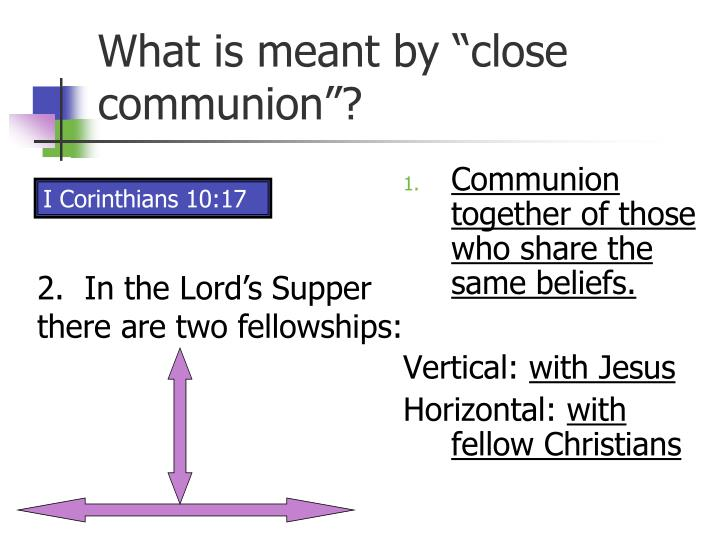 """What is meant by """"close communion""""?"""
