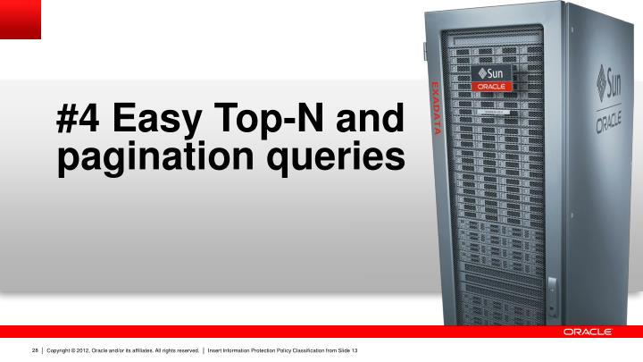 #4 Easy Top-N and pagination queries
