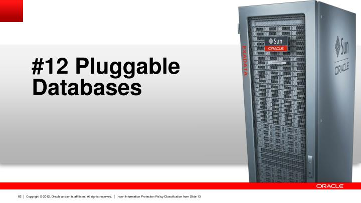#12 Pluggable Databases