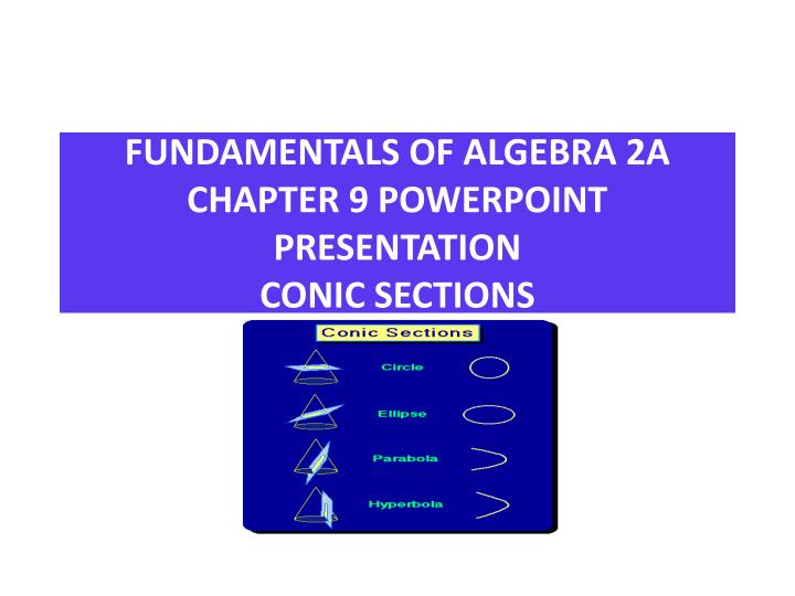 fundamentals of algebra 2a chapter 9 powerpoint presentation conic sections n.