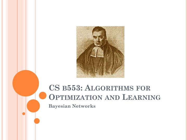 Cs b553 a lgorithms for optimization and learning