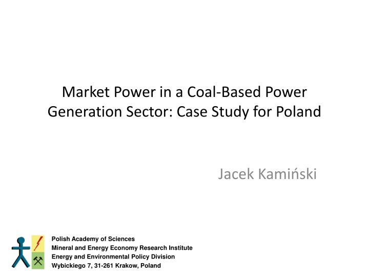 market power in a coal based power generation sector case study for poland n.