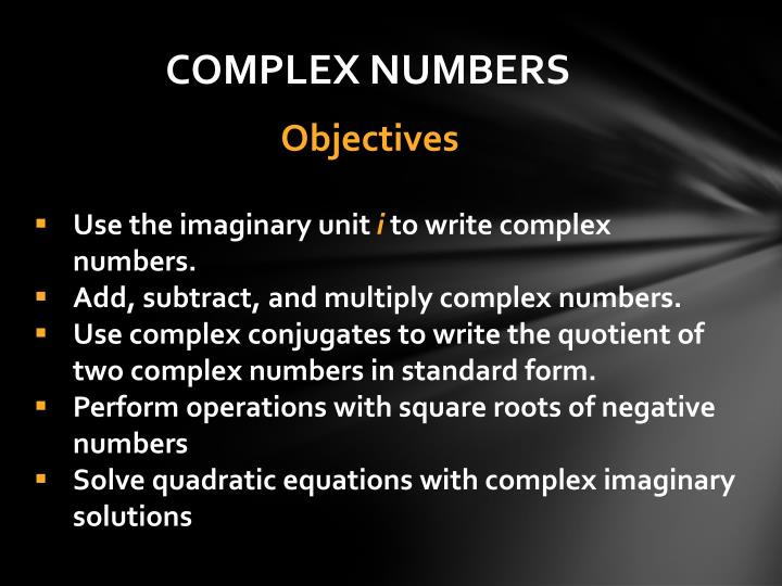 Ppt Use The Imaginary Unit I To Write Complex Numbers Add