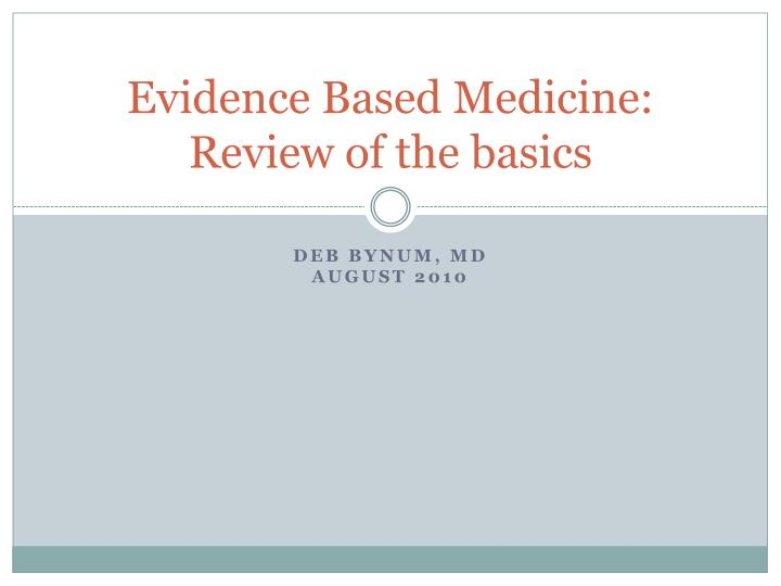 Evidence based medicine review of the basics