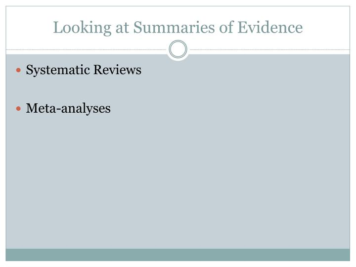 Looking at Summaries of Evidence