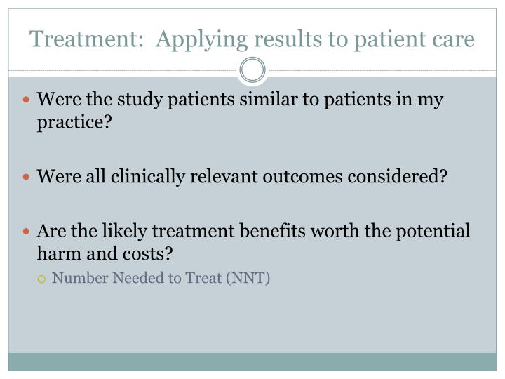 Treatment:  Applying results to patient care