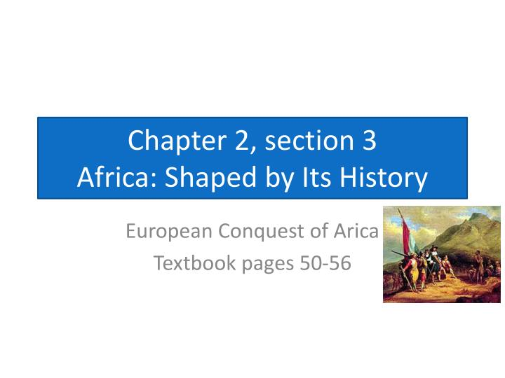 chapter 2 section 3 africa shaped by its history n.