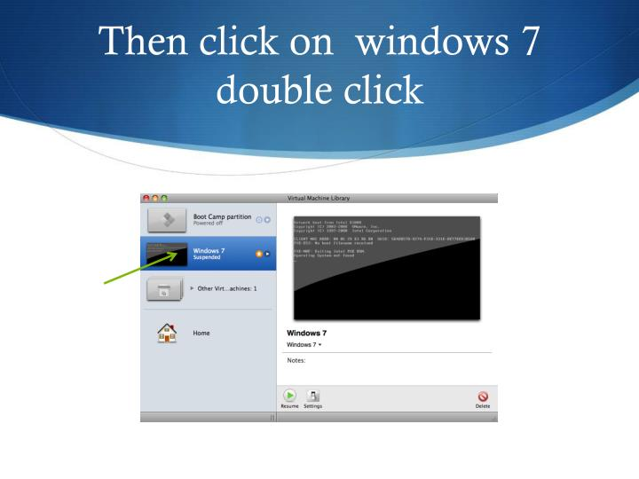 Then click on  windows 7 double click