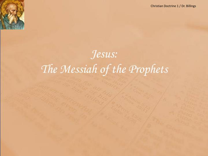 Jesus the messiah of the prophets