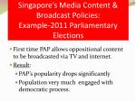 singapore s media content broadcast policies example 2011 parliamentary elections