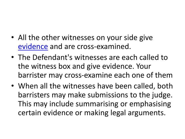 All the other witnesses on your side give