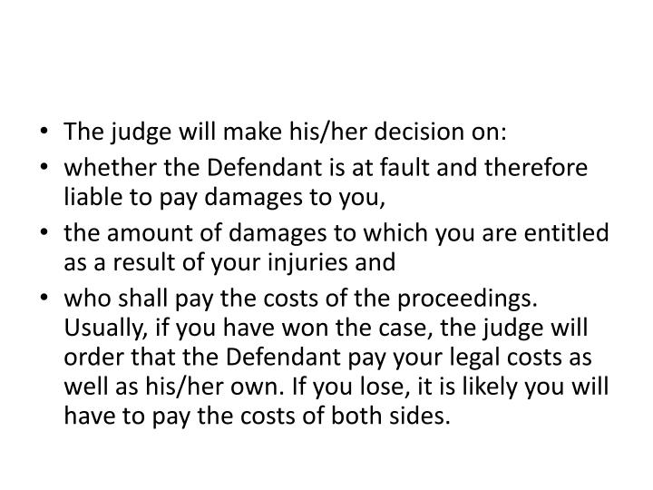 The judge will make his/her decision on: