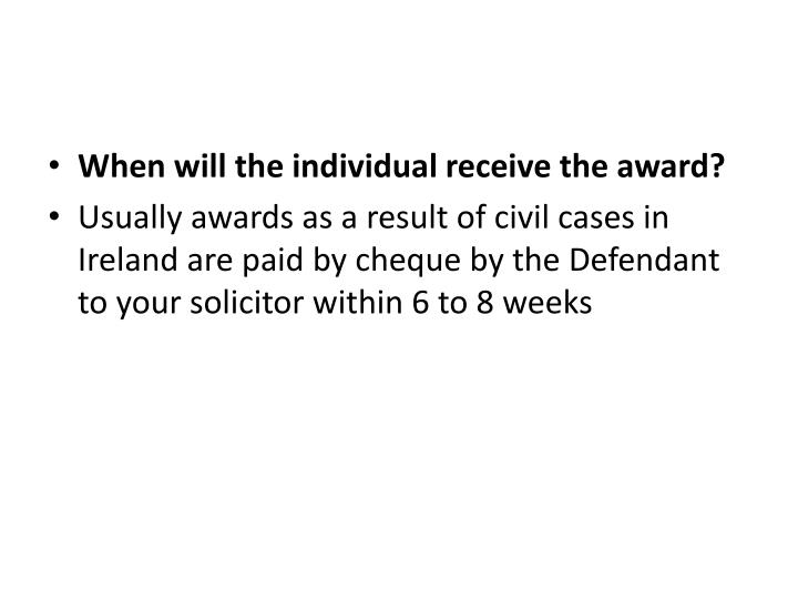 When will the individual receive the award?