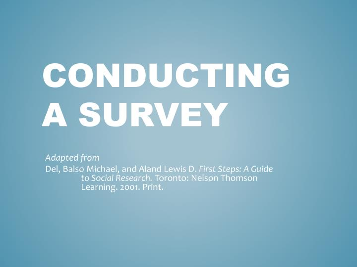 conducting survey research Conducting survey research: a comprehensive guide don a dillman, jolene d smyth, & leah melani christian (2008) internet, mail, and mixed-mode surveys: the taylored design.