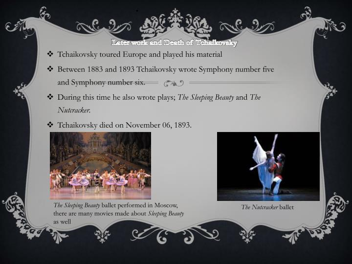 Later work and Death of Tchaikovsky