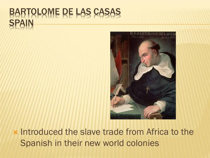 Introduced the slave trade from Africa to the Spanish in their new world colonies